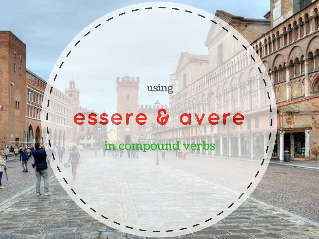 Compunds verbs: auxiliary Essere o Avere?