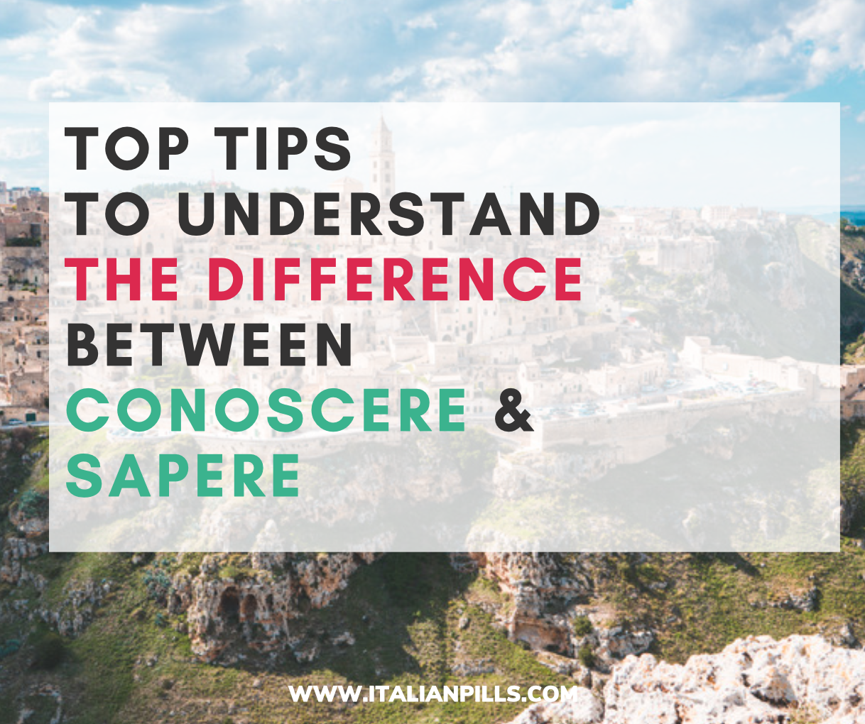 How to use the Italian verbs SAPERE and CONOSCERE