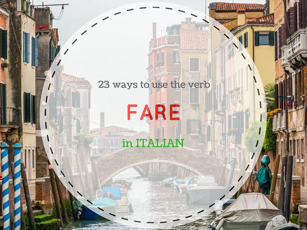 "23 ways to use the verb ""FARE"""