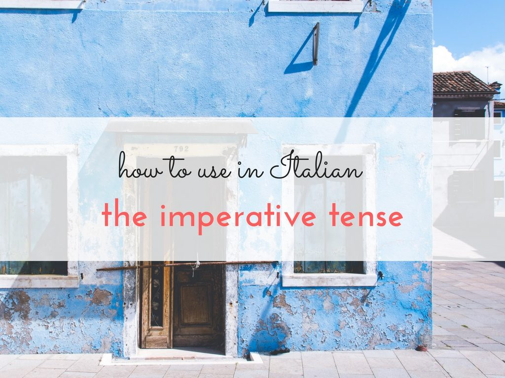 How to form the IMPERATIVE with Italian verbs