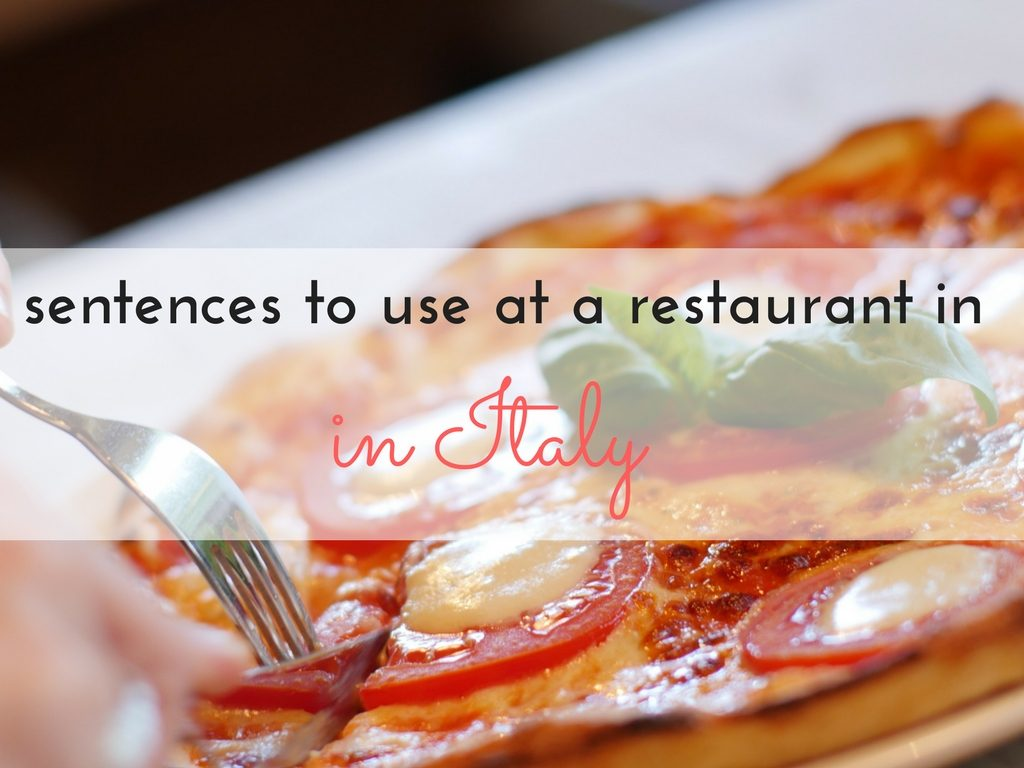 Italian phrases to use at restaurant when in Italy