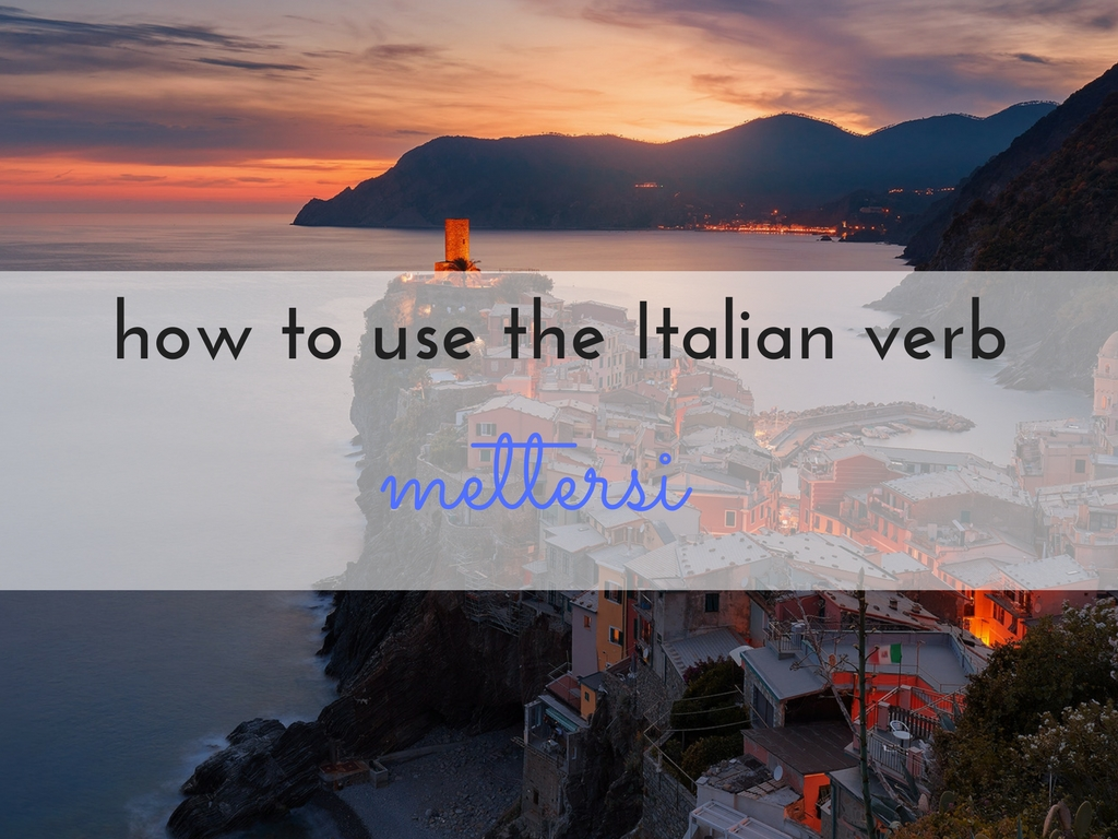 HOW TO USE THE ITALIAN VERB METTERSI