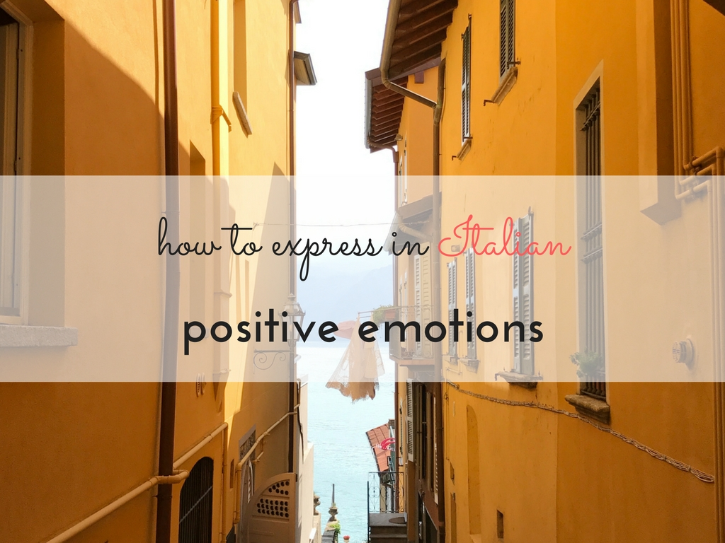 How to express positive emotions in Italian