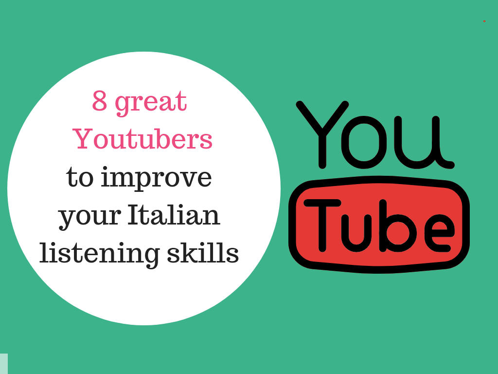 8 great Italian YouTubers to improve your listening skills