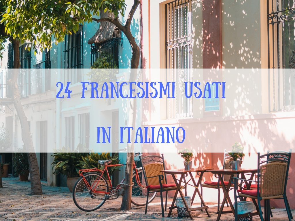 24 francesismi di uso quotidiano nell'italiano
