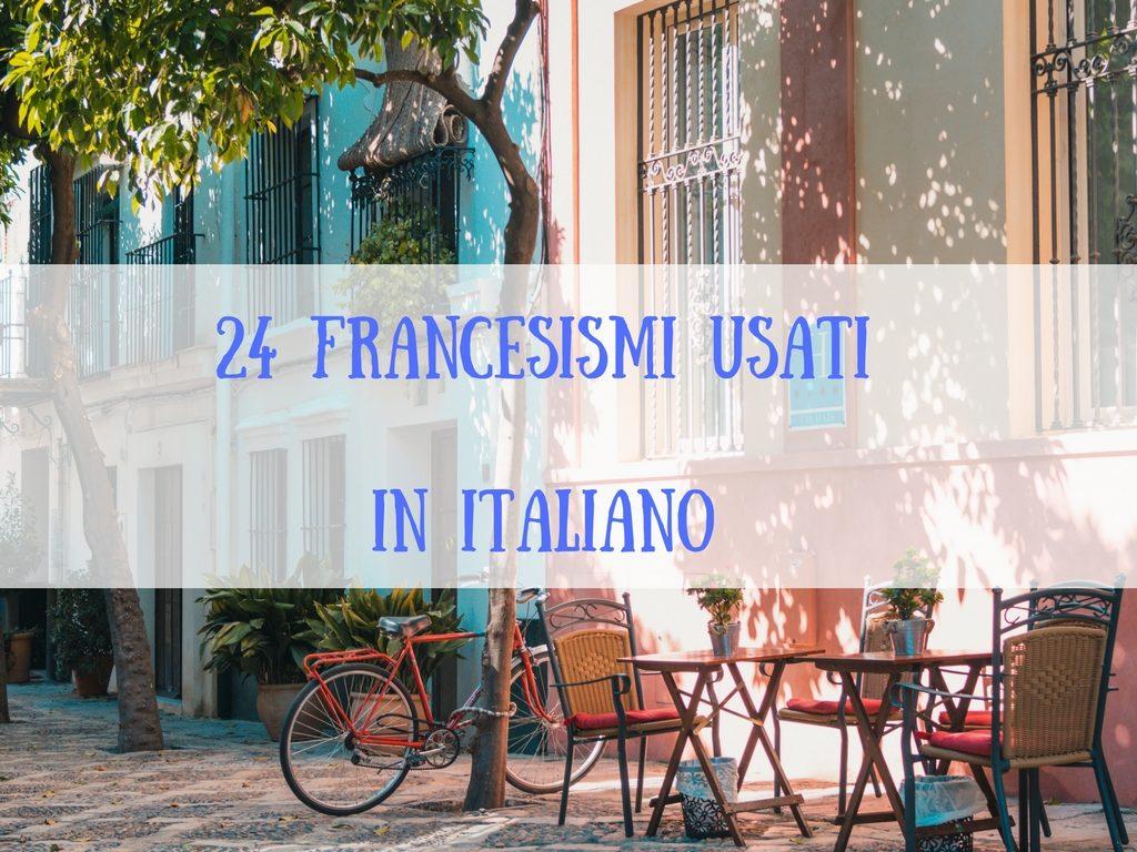 24 francesismi di uso quotidiano nell'italiano