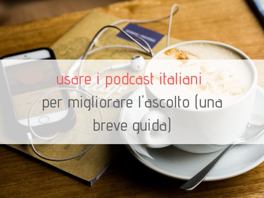 Ascoltare Podcast italiani: una breve guida