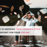 Why is knowing your learning style important for your Italian?