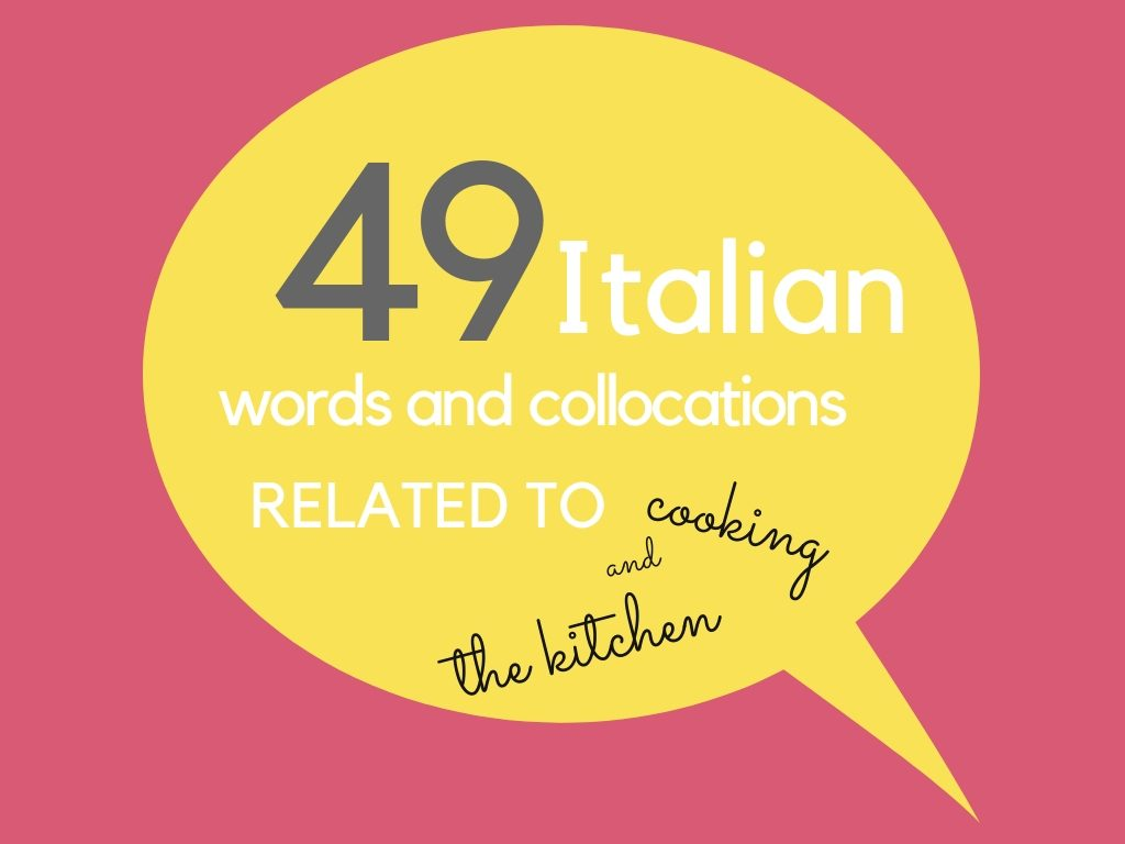 49 Italian words and collocations related to cooking
