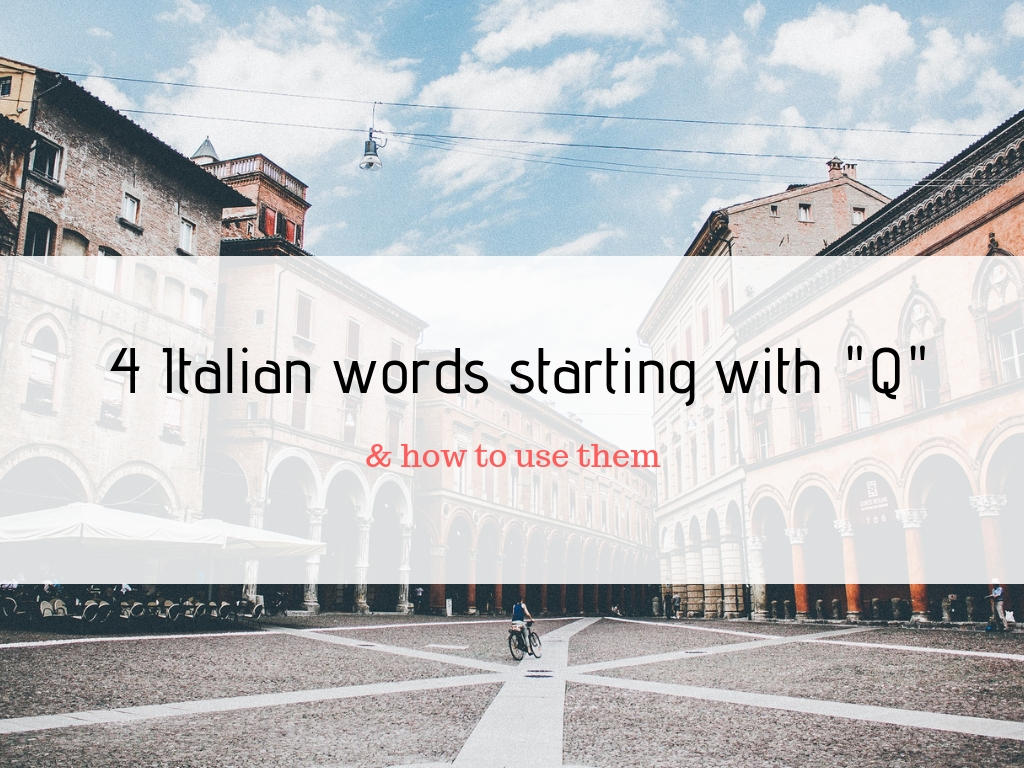 How many Italian words starting with Q do you know?