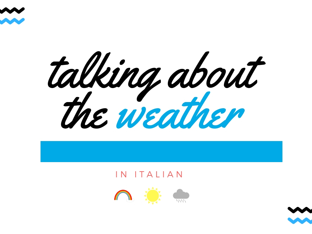 How to talk about the weather in Italian