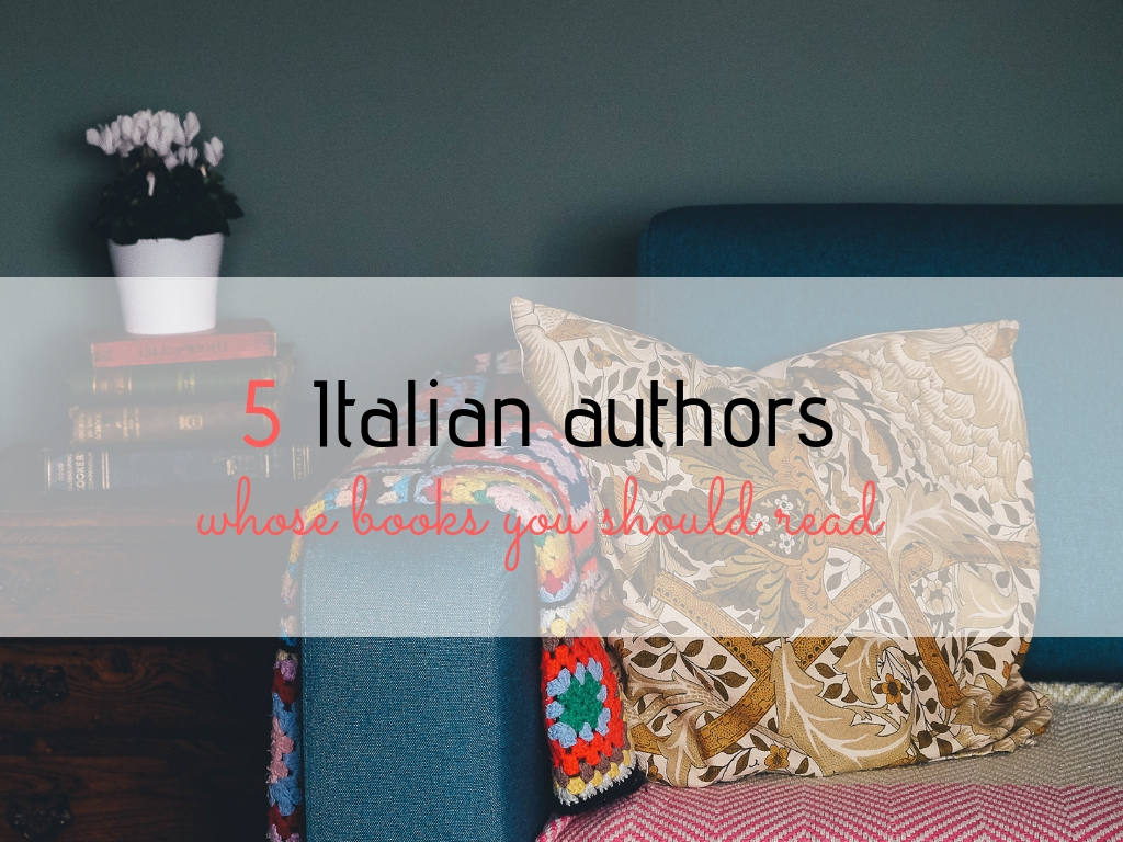 5 Italian authors whose books you should read