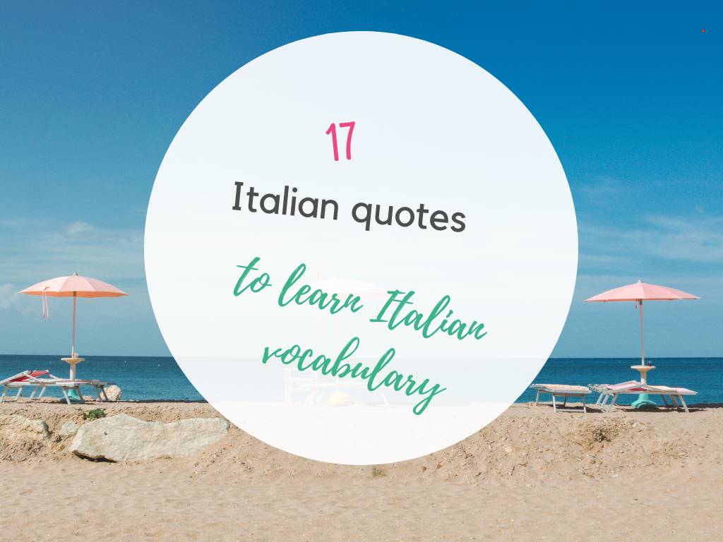 17 Italian inspirational quotes by Italian authors