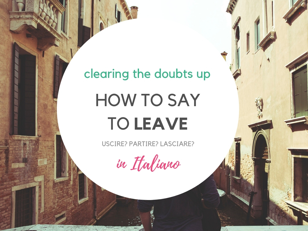 how to say leave in Italian