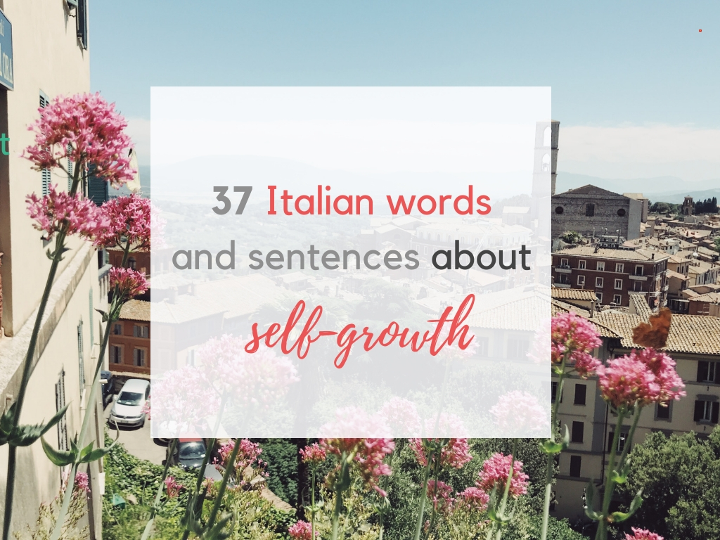 37 words and sentences to talk about self-growth in Italian