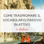 Come trasformare il vocabolario passivo in attivo in 6 passi