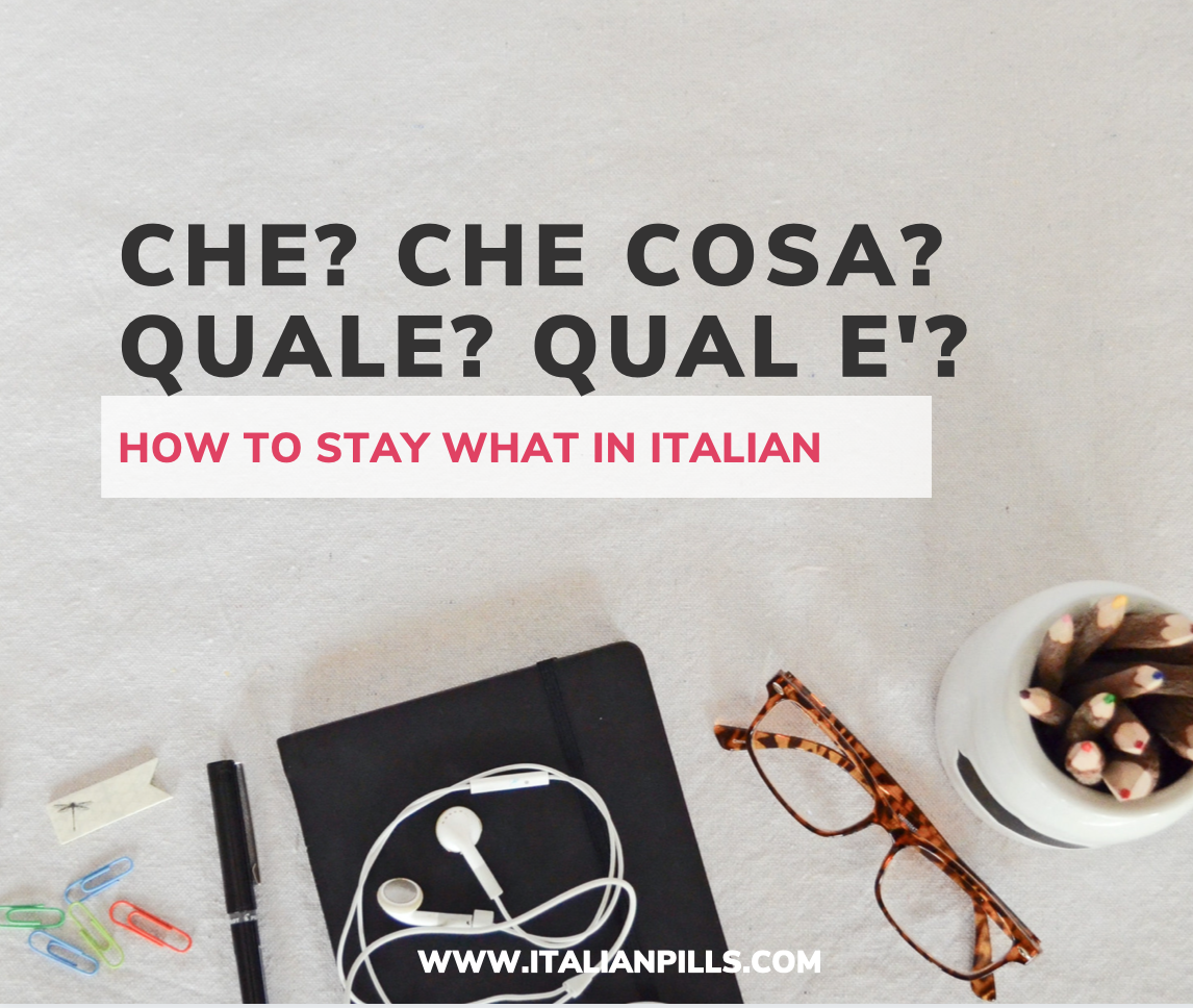 Cosa? Che cosa? Quale? - How to say WHAT in Italian