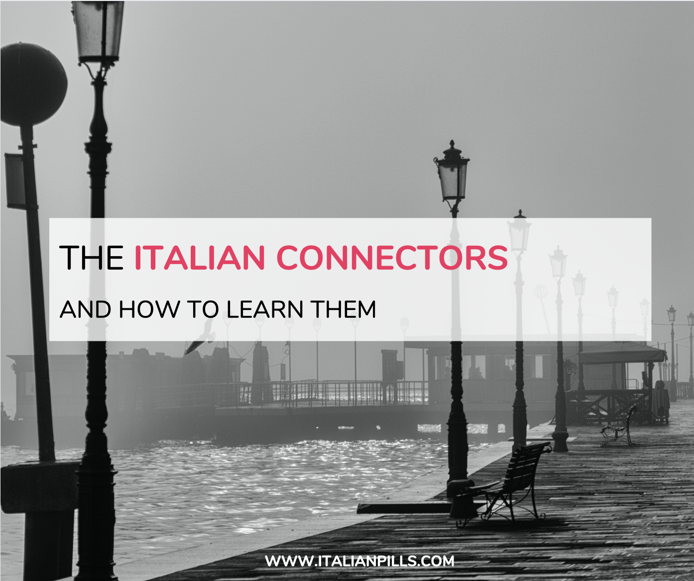 The Italian connectors: how to learn them