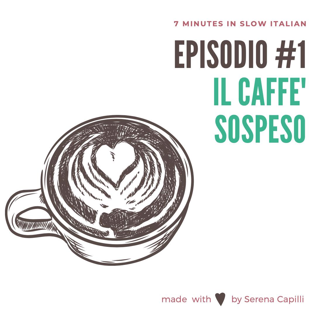 Episodio #1- il caffè sospeso
