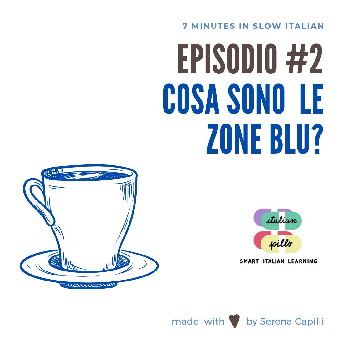 Episodio #2 - Cosa sono le Zone Blu?