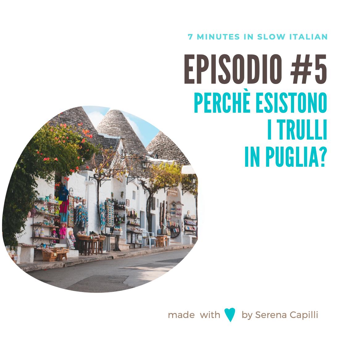 EPISODIO #5 - PERCHE' ESISTONO I TRULLI IN PUGLIA
