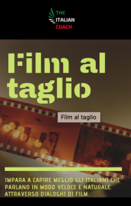 HOW TO IMPROVE YOUR ITALIAN THROUH ITALIAN FILMS