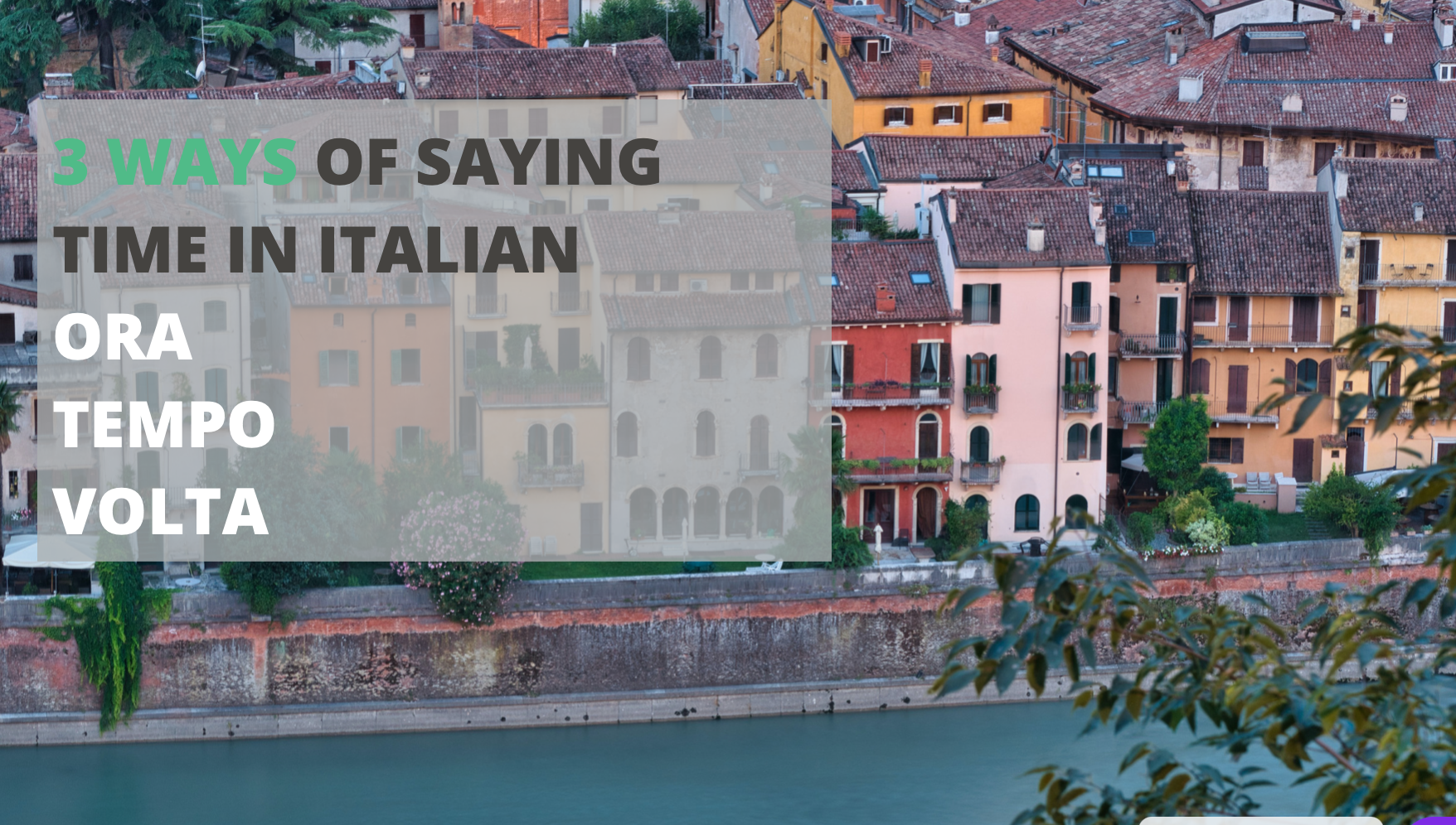 The 3 ways of saying TIME in Italian – ORA/TEMPO/VOLTA